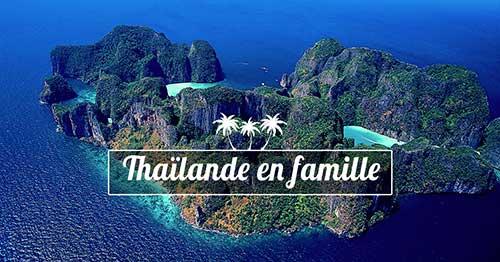 conseil famille thailande - voyage en famille